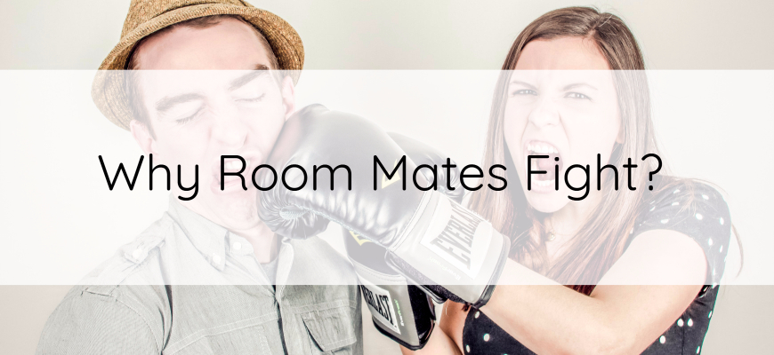 Why Room Mates Fight-