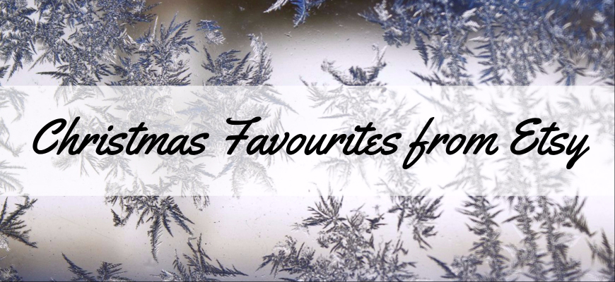 Christmas Favourites From Etsy