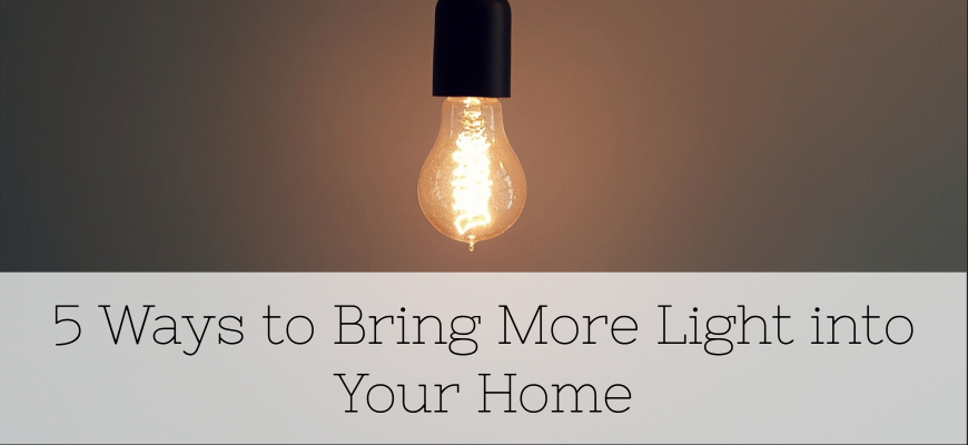 5 Ways to Bring More Light into Your Home