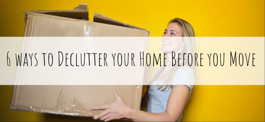 6 ways to Declutter your Home Before you Move
