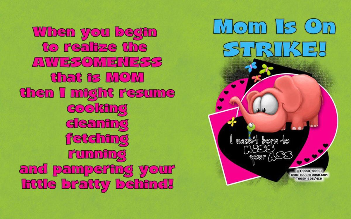 Mom Is On Strike