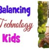 3 Tips on Balancing Media and Technology Use for Kids