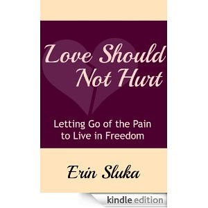 Book Review: Love Should Not Hurt: Letting Go of the Pain to Live in Freedom