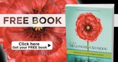 "Get your FREE copy of ""No Longer a Slumdog: Bringing Hope to Children in Crisis"""