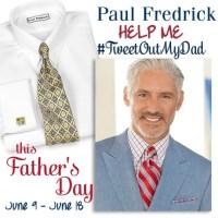 Paul Fredrick #TweetOutMyDad Father's Day Giveaway