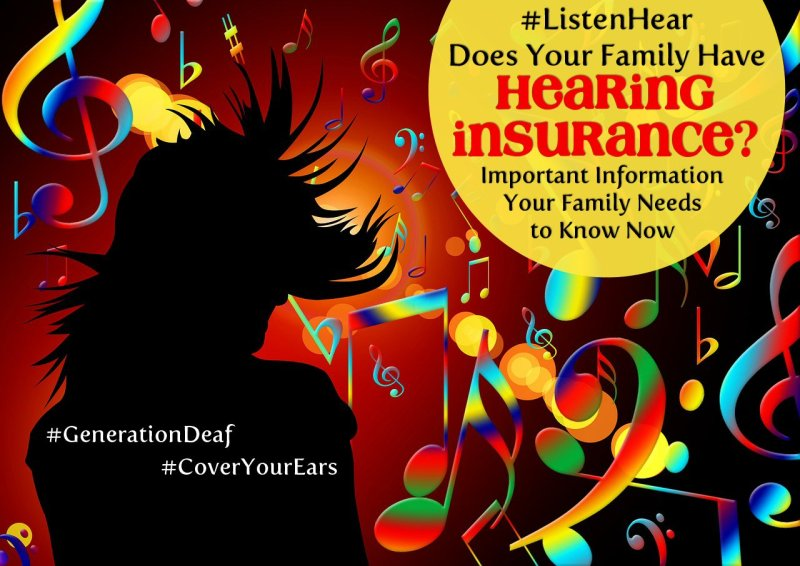 Does Your Family Have Hearing Insurance? Important Information Your Family Needs to Know Now