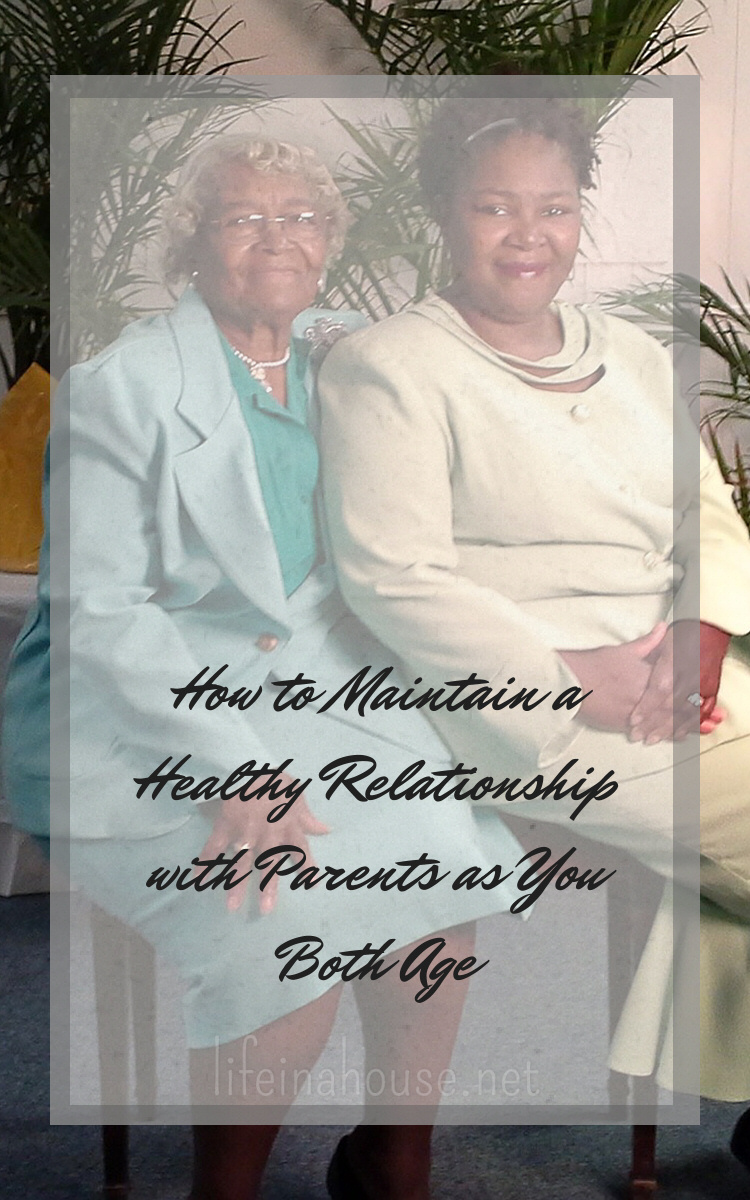 How to Maintain a Healthy Relationship with Parents as You Both Age PIN
