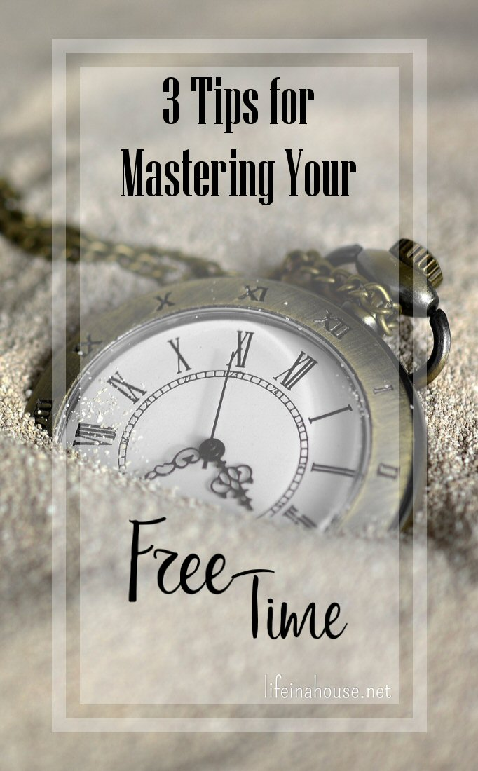 3 Tips for Mastering Your Free Time