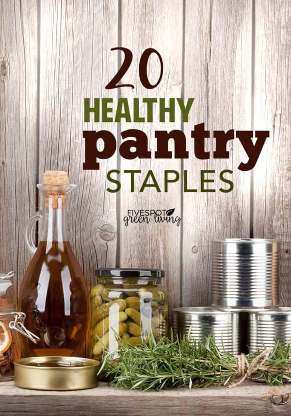Week 191 - 20 Healthy Pantry Staples from Five Spot Green Living