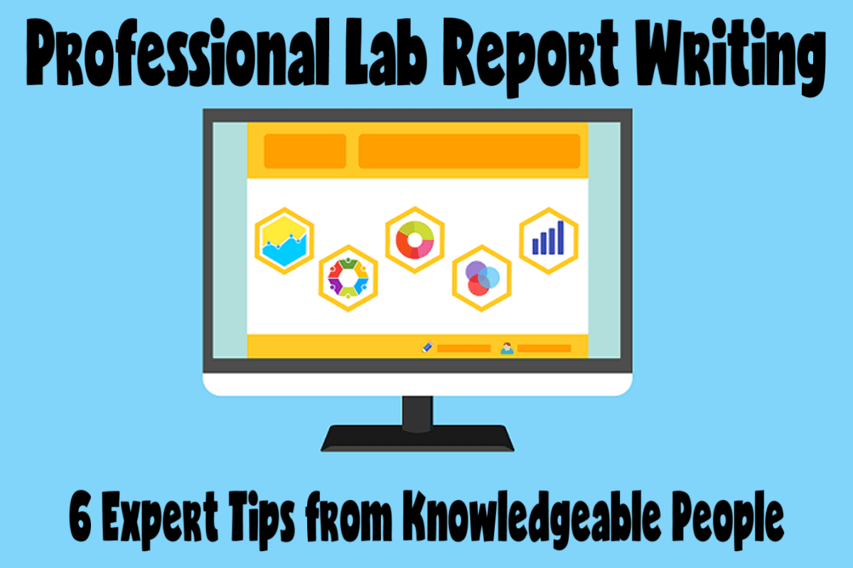 Lab Report Writing: 6 Expert Tips