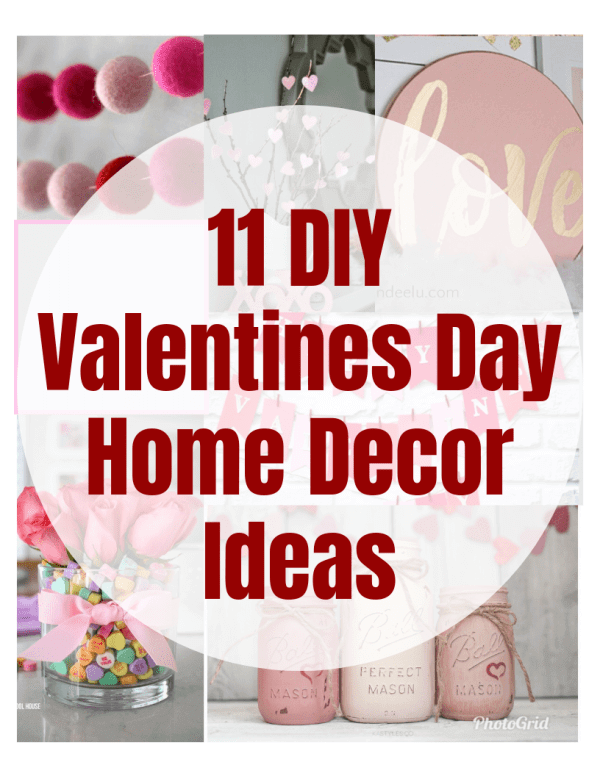 Week 212 - 11 DIY Valentine's Day Home Decor Ideas from Mama Bear Wooten
