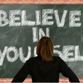 think positive and believe in yourself