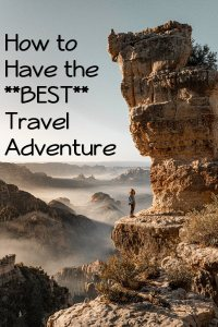 how to have the best travel adventure