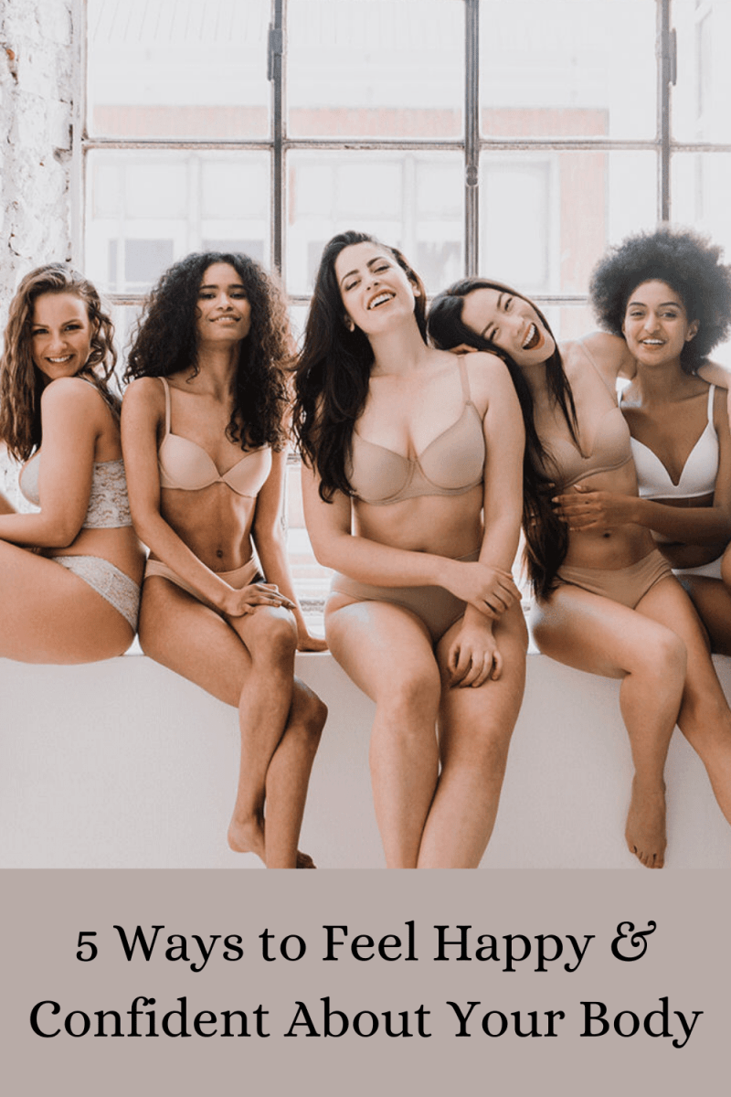 5 Ways to Feel Happy and Confident About Your Body