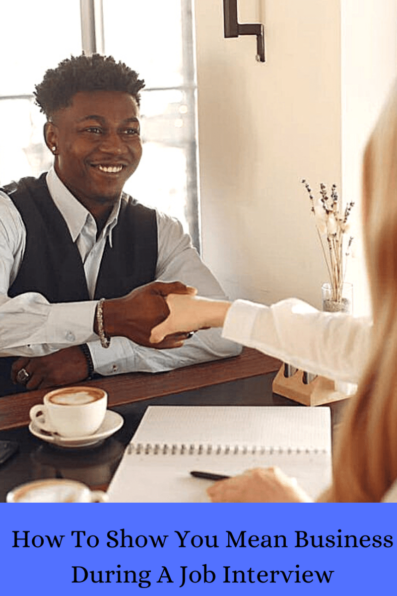 How To Show You Mean Business During A Job Interview