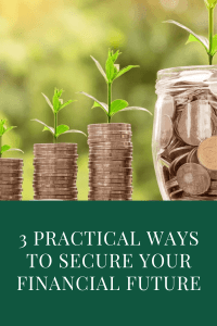3 Practical Ways to Secure Your Financial Future