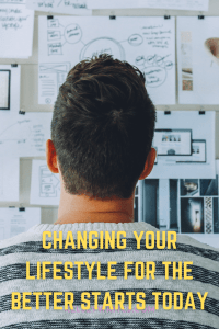 Changing Your Lifestyle for the Better Starts Today