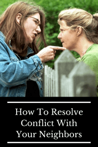how to resolve conflict with your neighbors