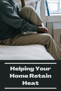 Helping Your Home Retain Heat