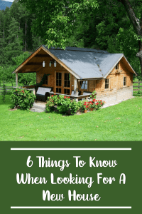 6 Things To Know When Looking For A New House