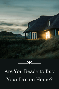 Are You Ready to Buy Your Dream Home
