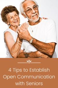 4 Tips to Establish Open Communication with Seniors