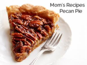 mom's recipes, pecan pie, baking