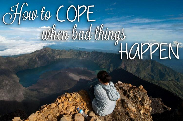 How to Cope When Bad Things Happen