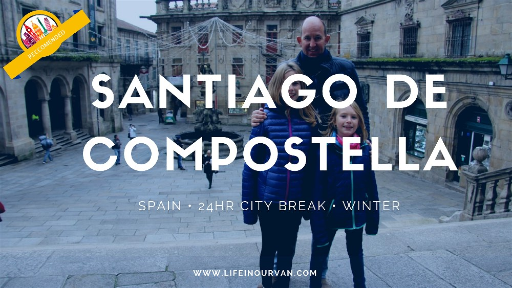 Lifeinourvan Discover the 5 Reasons Tourists Love Santiago de Compostela