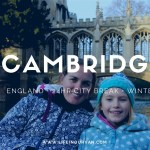 Cambridge with Kids | Where to go in just 24hrs