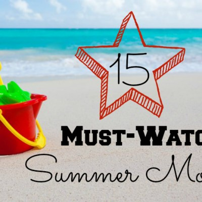 15 Must Watch Summer Movies