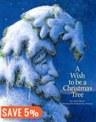 Children's Christmas books, A wish to be a Christmas tree - Copy - Copy