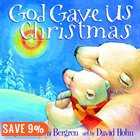 Children's Christmas books, God Gave Us Christmas - Copy