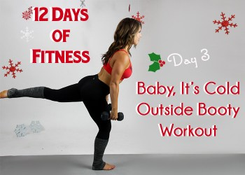 12 Days of Fitness Baby It's Cold Outside Booty Workout