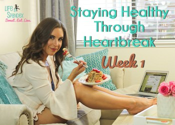 Staying Healthy Through Heartbreak week 1