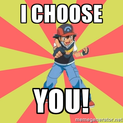 Image result for i choose you memes