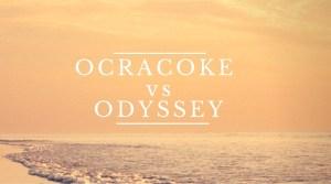 Ocracoke Vs Odyssey