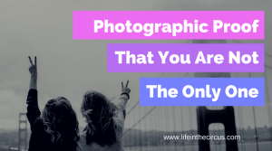Photographic Proof That You Aren't the Only One