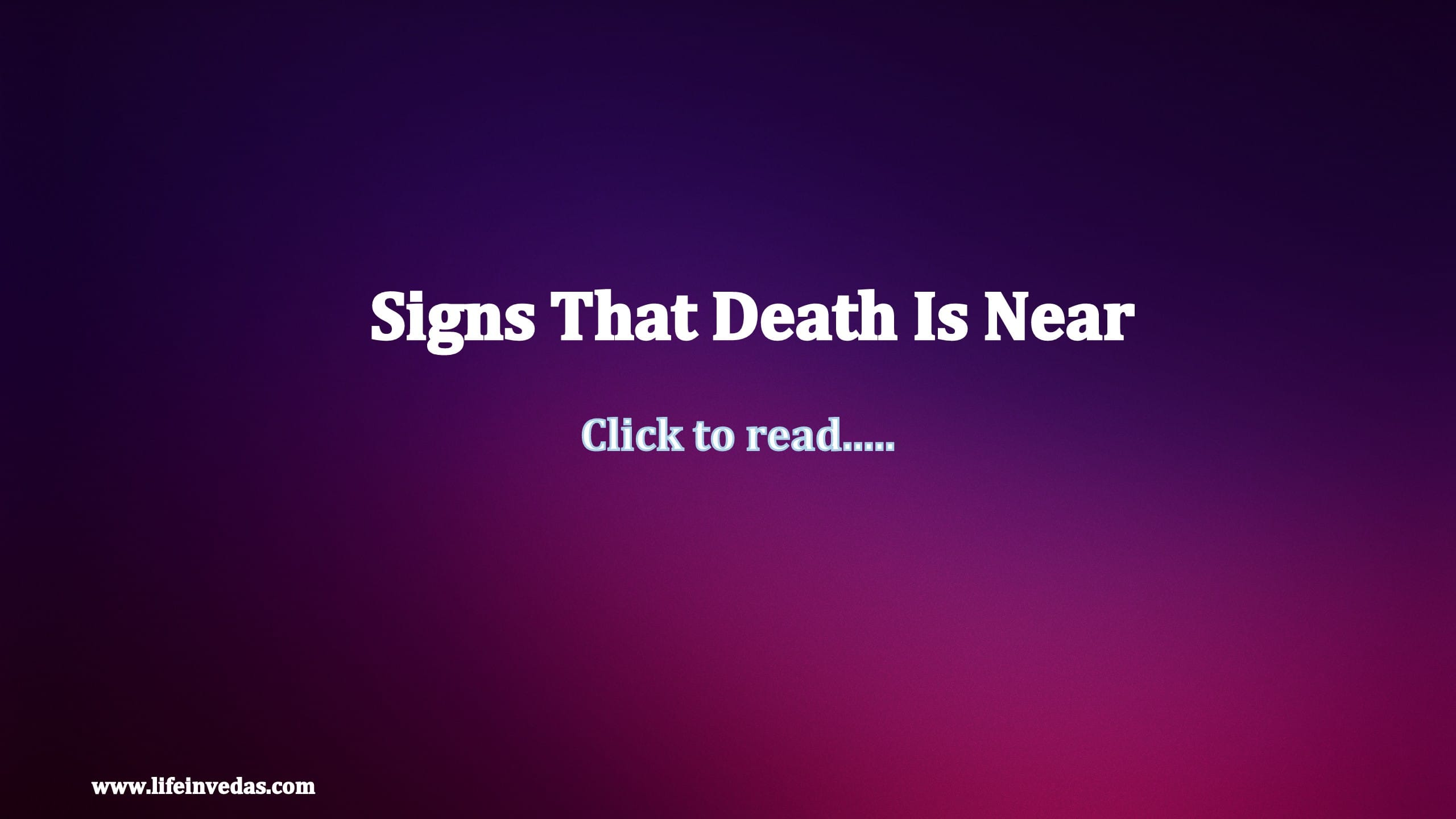 Am i dying - 11 Signs Death is Near by Shivpuran - Life In Vedas