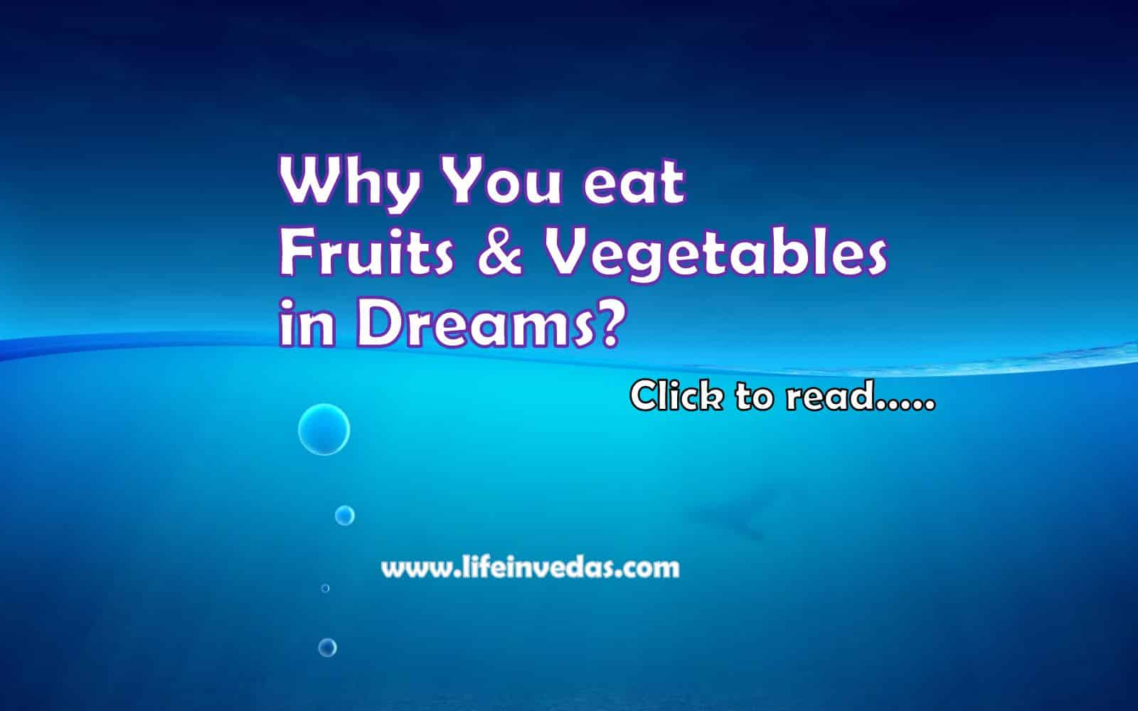 100+ Dreaming Fruits & Vegetables Meaning - Life In Vedas