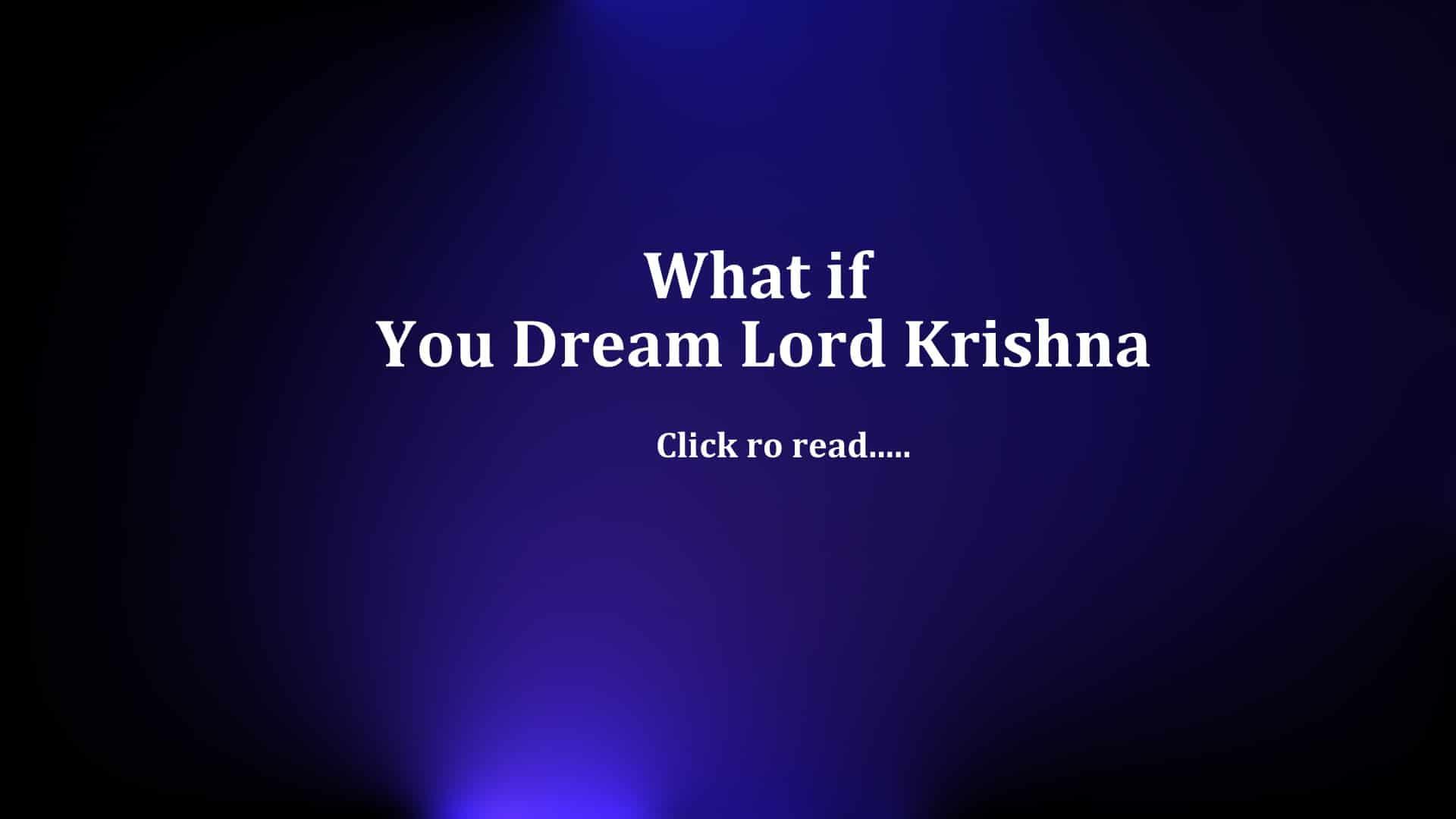 Dream Lord Krishna