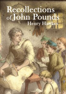 Recollections of John Pounds, by Henry Hawkes, £9.99