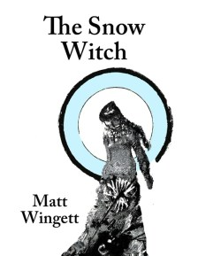 The Snow Witch by Matt Wingett - Available here