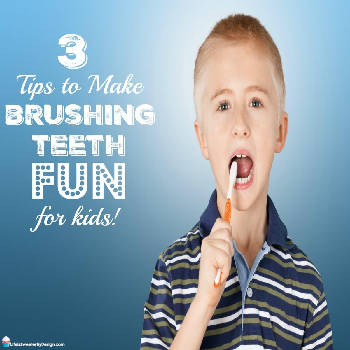3 Tips To Make Brushing Teeth Fun For Kids