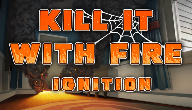 Preview: Kill It With Fire: Ignition