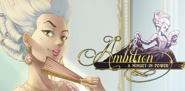 Preview | Ambition: A Minuet in Power