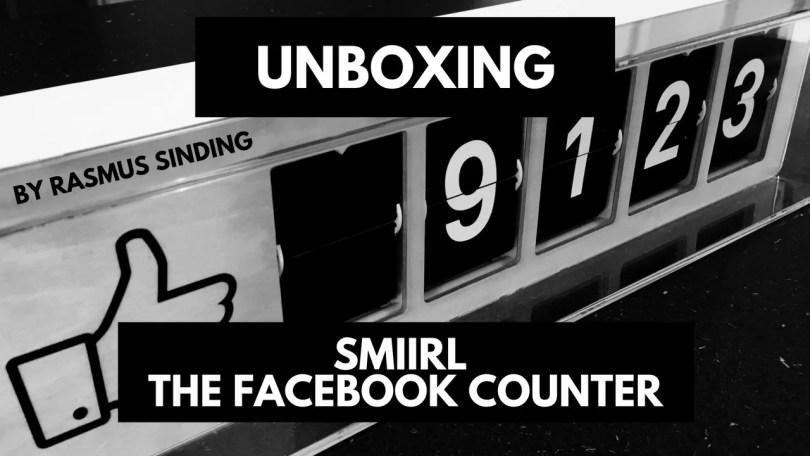Unboxing Smiirl Facebook Counter