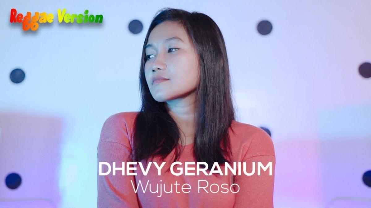 Lirik Lagu Dhevy Geranium Wujute Roso Lifeloenet Lyrics