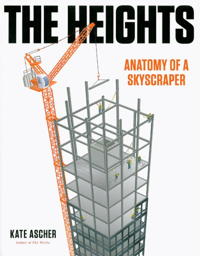'The Heights: Anatomy of a Skyscraper' by Kate Ascher