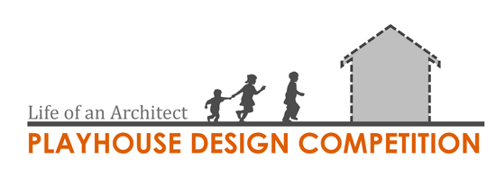 Life of an Architect Playhouse Competition